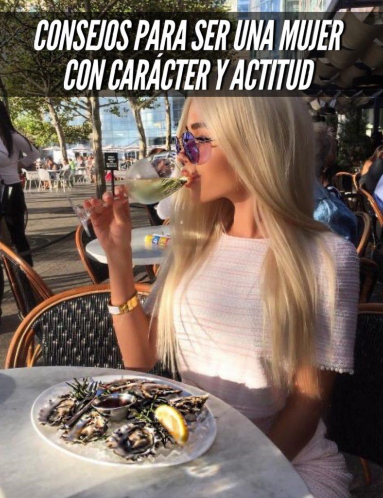 consejos para ser una mujer con carácter y actitud